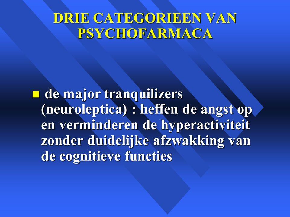 DRIE CATEGORIEEN VAN PSYCHOFARMACA