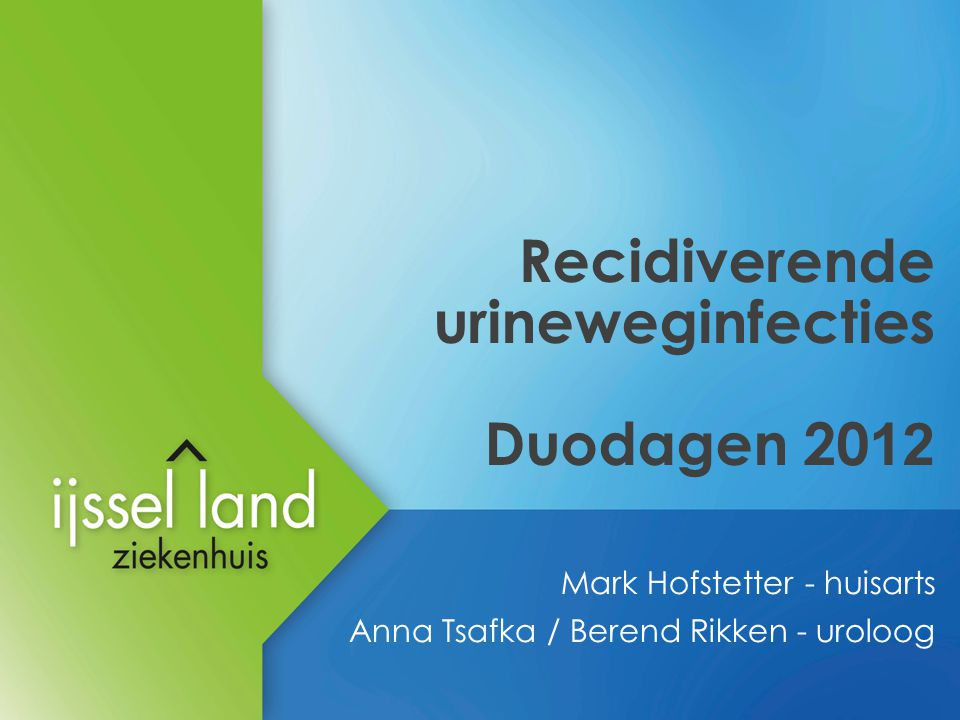 Recidiverende urineweginfecties Duodagen 2012