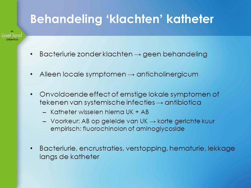 Behandeling 'klachten' katheter