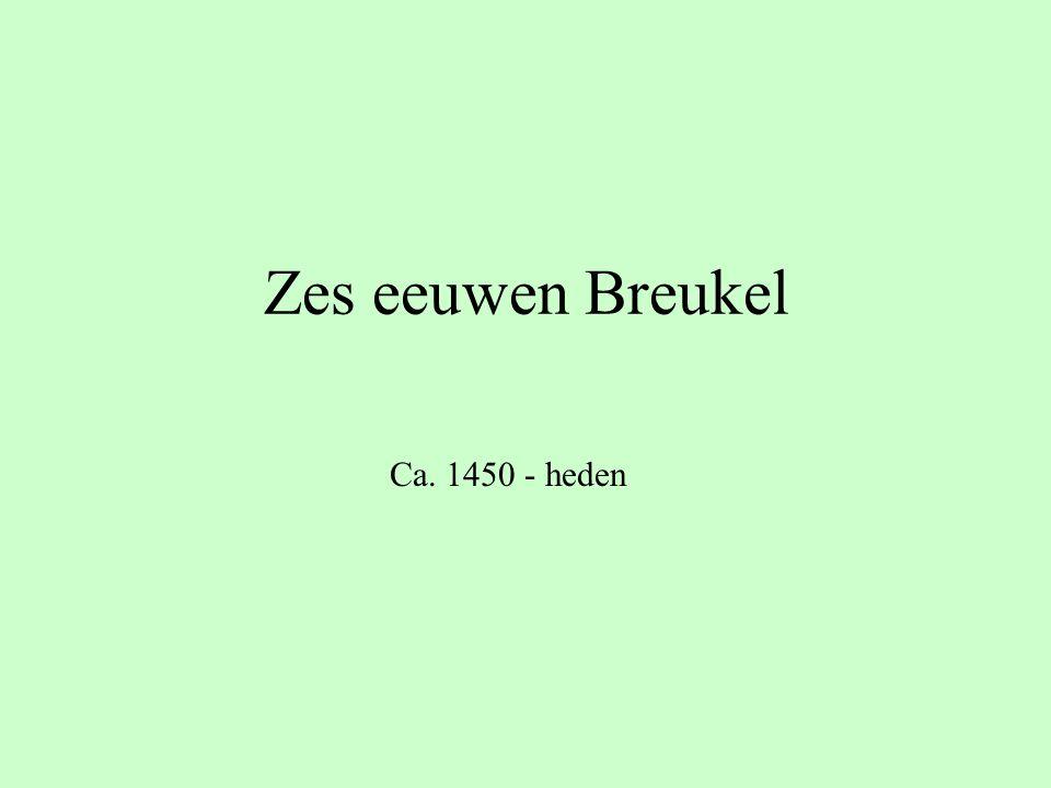 Zes eeuwen Breukel Ca. 1450 - heden