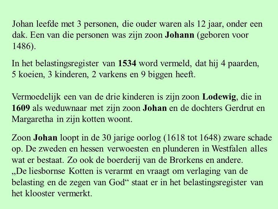 Johan leefde met 3 personen, die ouder waren als 12 jaar, onder een