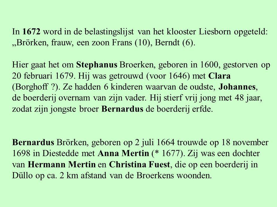 In 1672 word in de belastingslijst van het klooster Liesborn opgeteld: