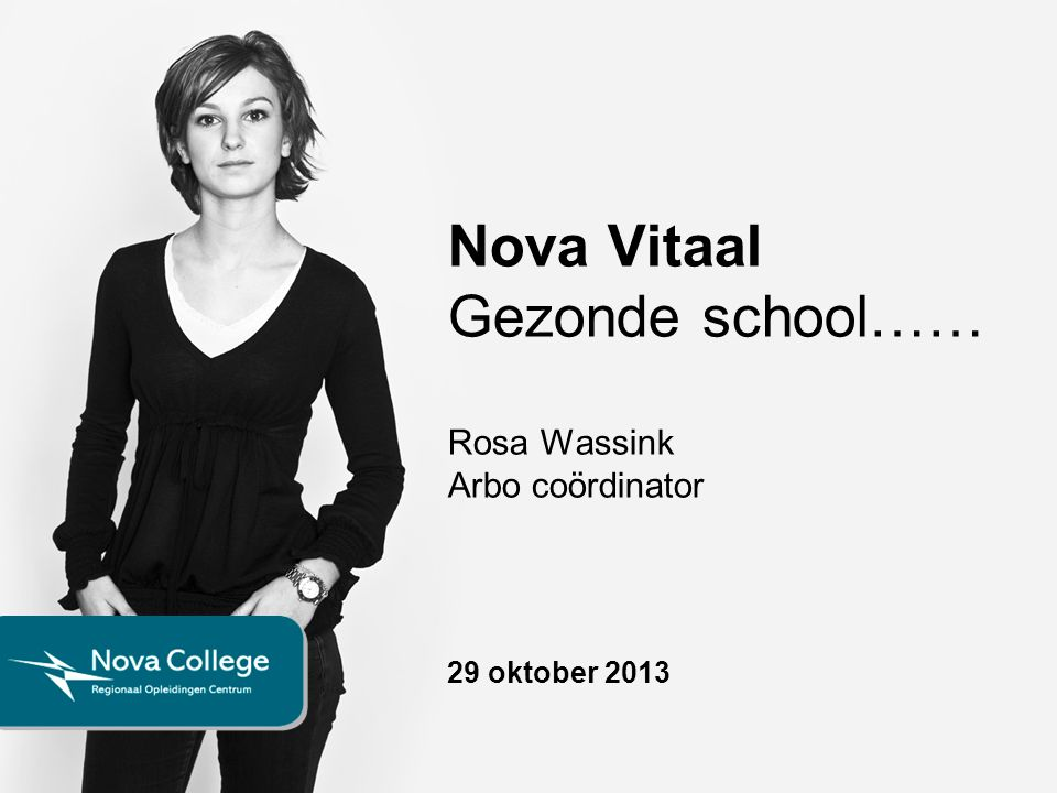 Nova Vitaal Gezonde school…… Rosa Wassink Arbo coördinator