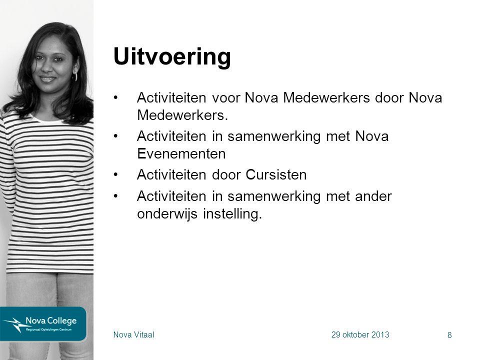 Uitvoering Activiteiten voor Nova Medewerkers door Nova Medewerkers.