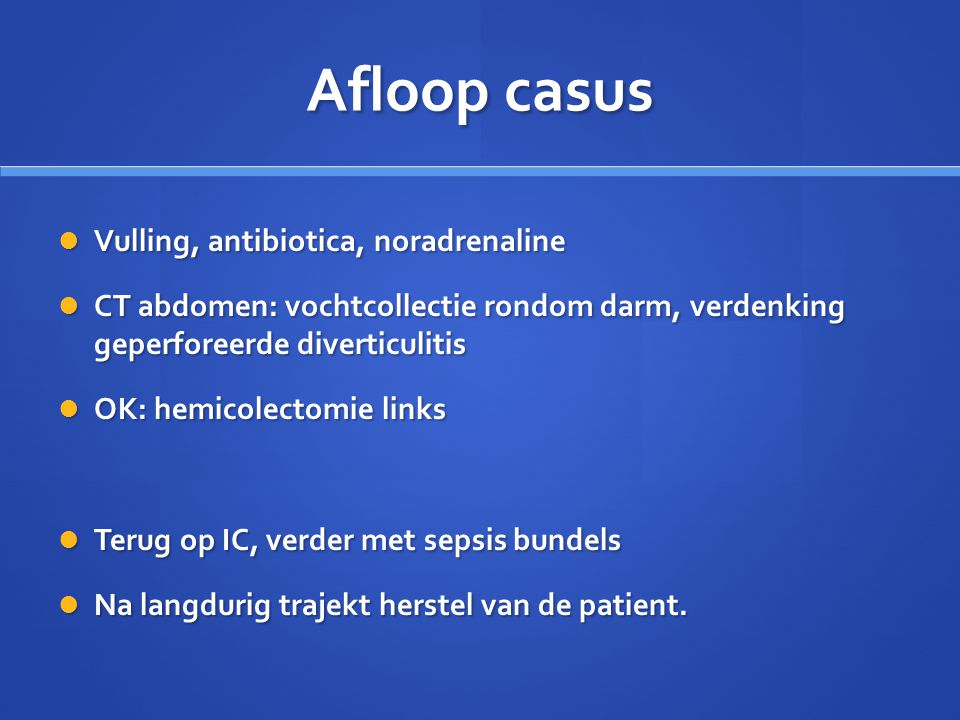 Afloop casus Vulling, antibiotica, noradrenaline