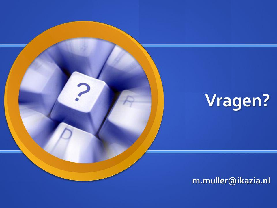 Vragen m.muller@ikazia.nl