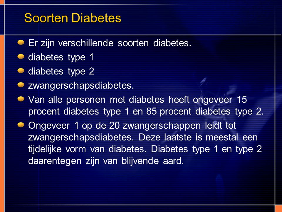 Soorten Diabetes Er zijn verschillende soorten diabetes.