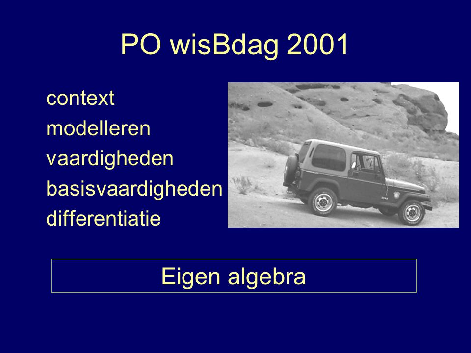 PO wisBdag 2001 Eigen algebra context modelleren vaardigheden