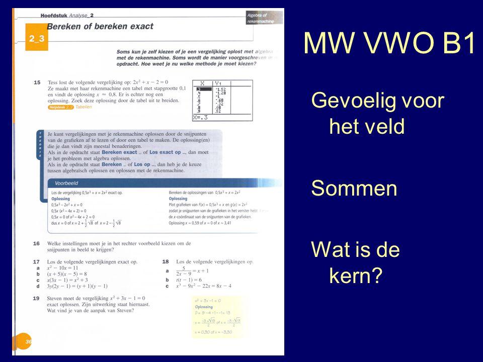 MW VWO B1 Gevoelig voor het veld Sommen Wat is de kern