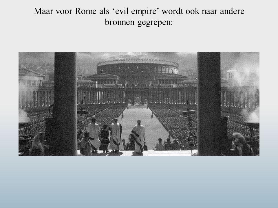 Maar voor Rome als 'evil empire' wordt ook naar andere bronnen gegrepen: