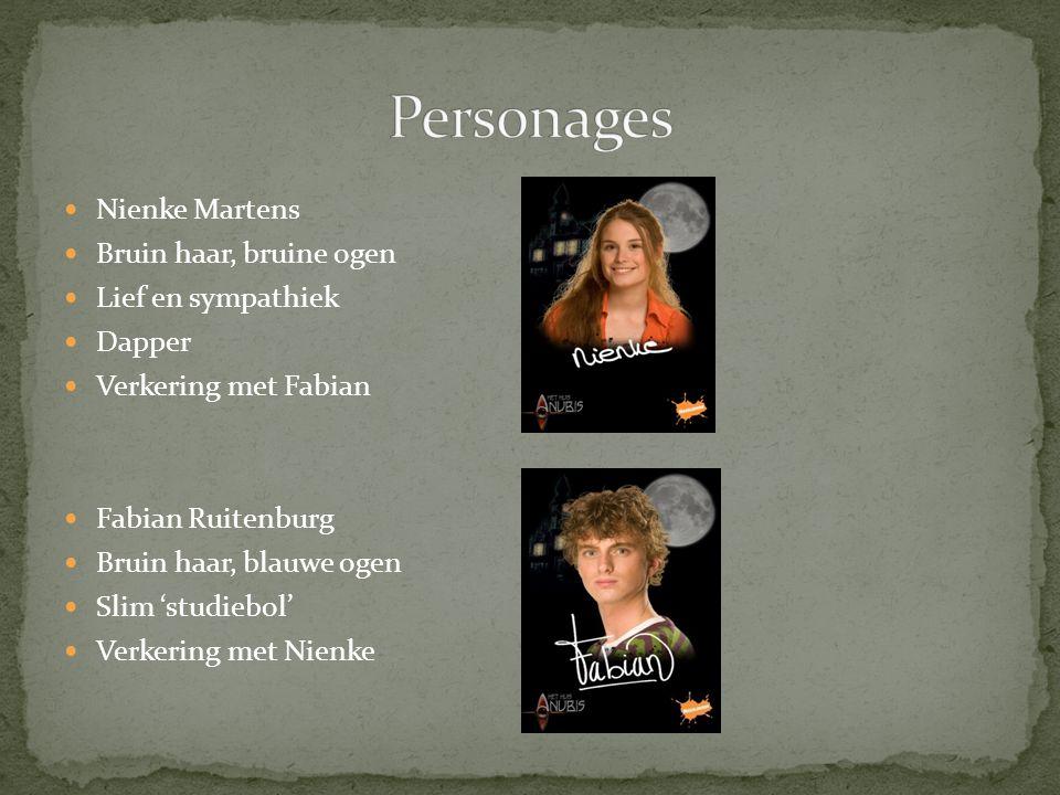Personages Nienke Martens Bruin haar, bruine ogen Lief en sympathiek
