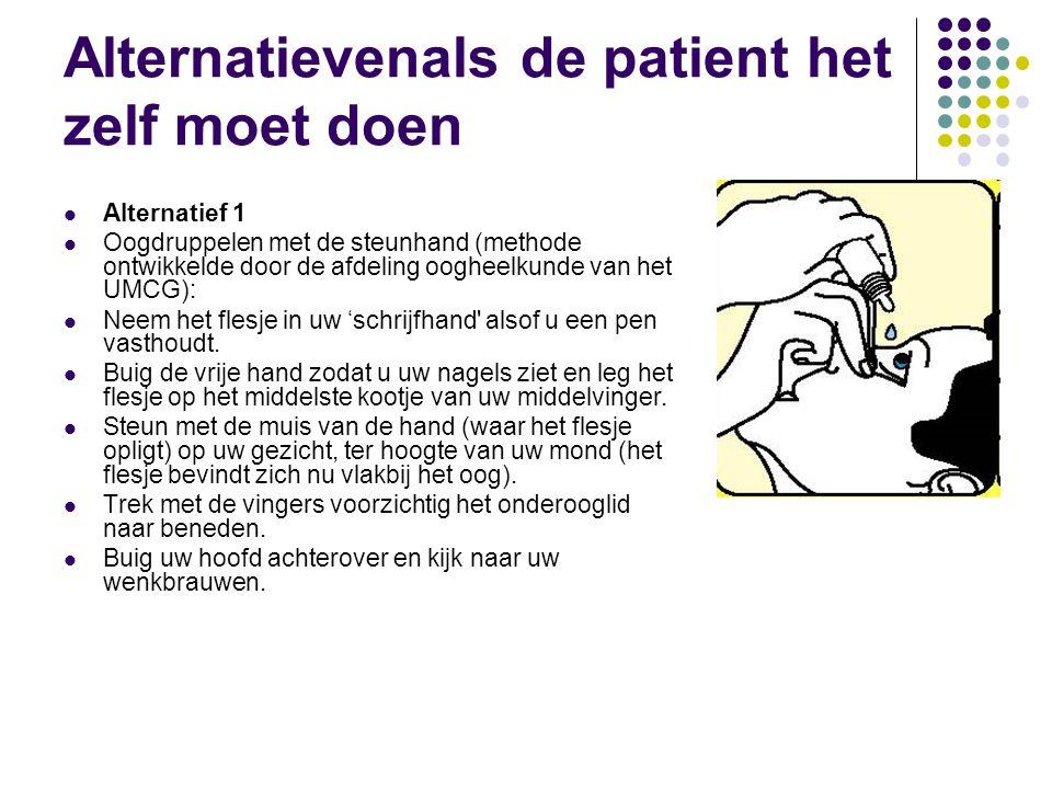 Alternatievenals de patient het zelf moet doen
