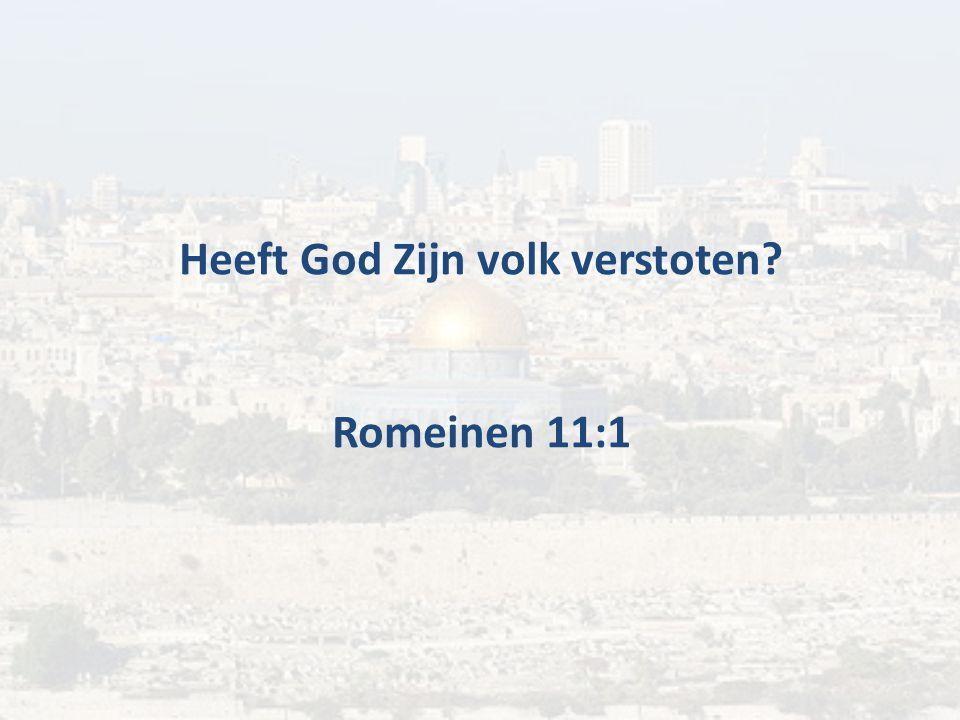 Heeft God Zijn volk verstoten Romeinen 11:1