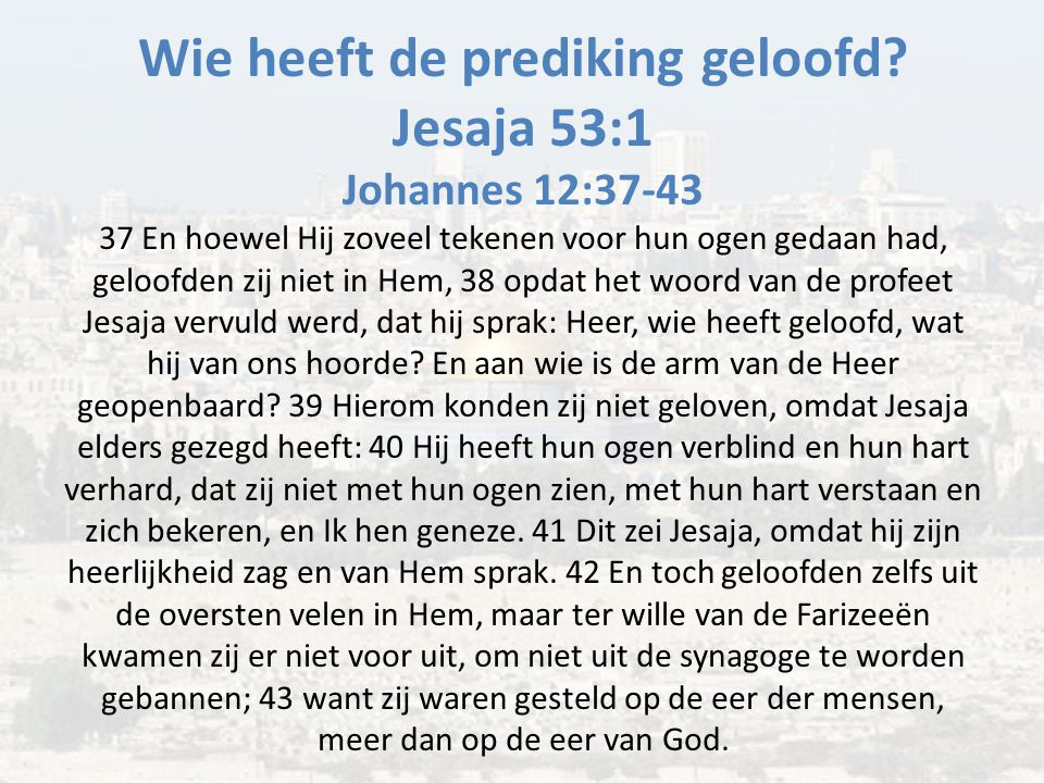 Wie heeft de prediking geloofd