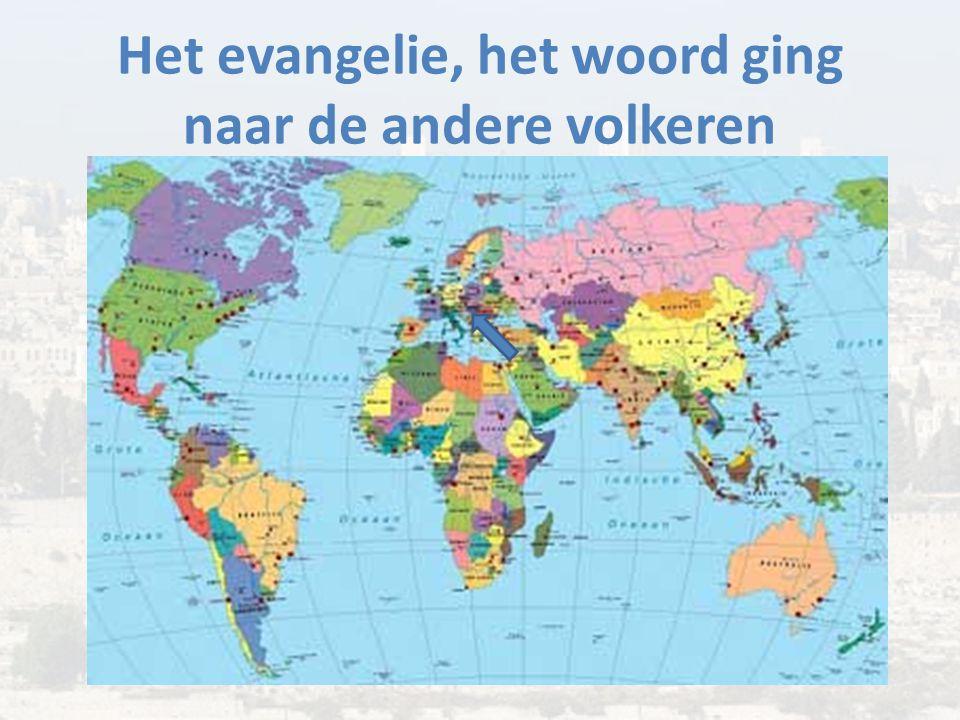 Het evangelie, het woord ging naar de andere volkeren