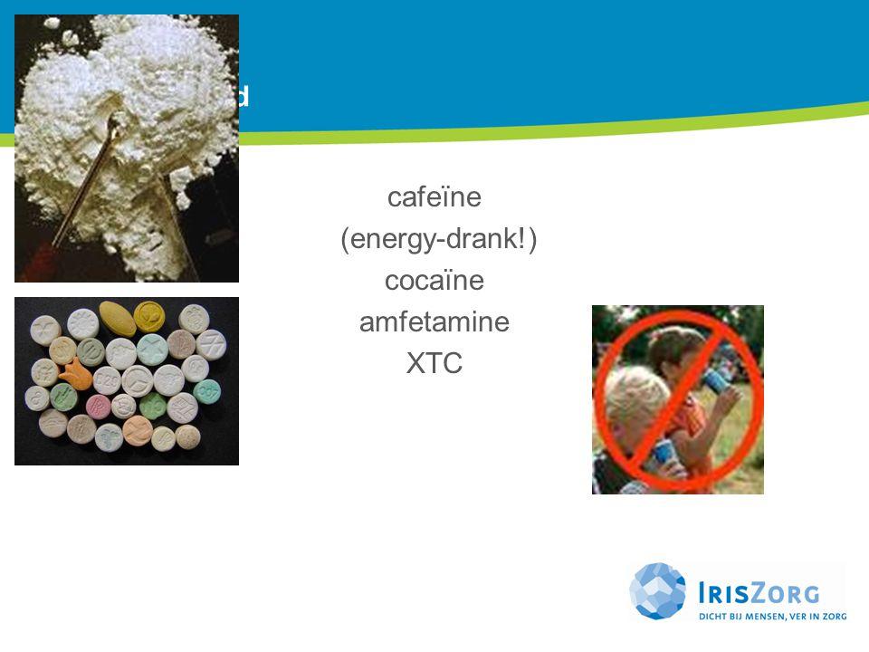 Drugs Stimulerend cafeïne (energy-drank!) cocaïne amfetamine XTC