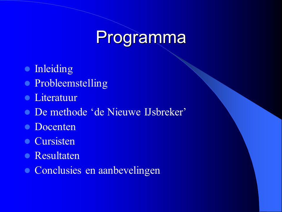 Programma Inleiding Probleemstelling Literatuur