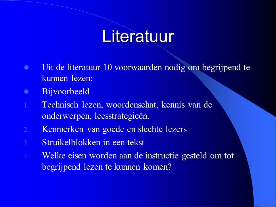 Literatuur Uit de literatuur 10 voorwaarden nodig om begrijpend te kunnen lezen: Bijvoorbeeld.