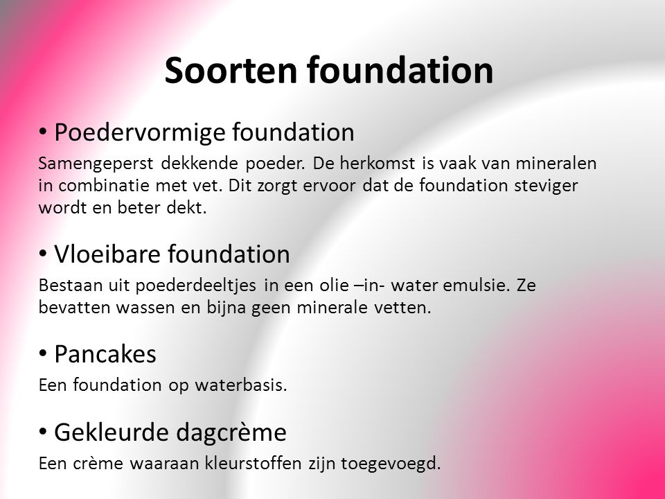 Soorten foundation Poedervormige foundation Vloeibare foundation