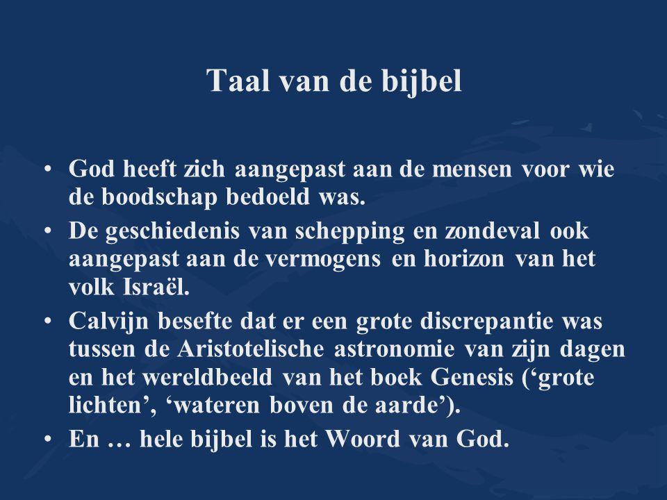 Taal van de bijbel God heeft zich aangepast aan de mensen voor wie de boodschap bedoeld was.