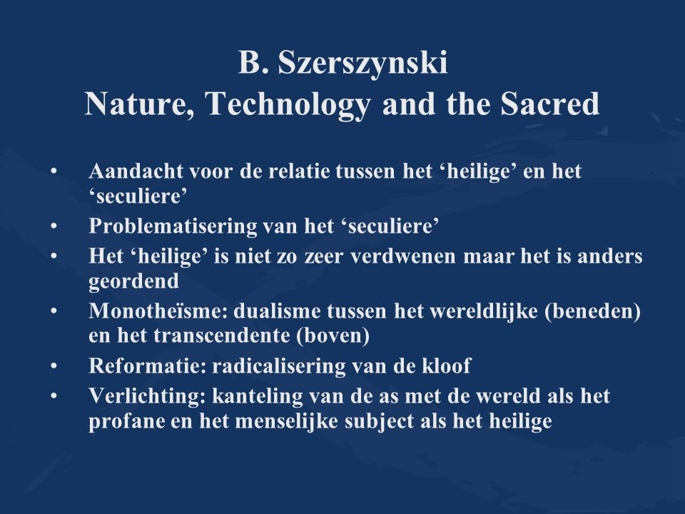 B. Szerszynski Nature, Technology and the Sacred