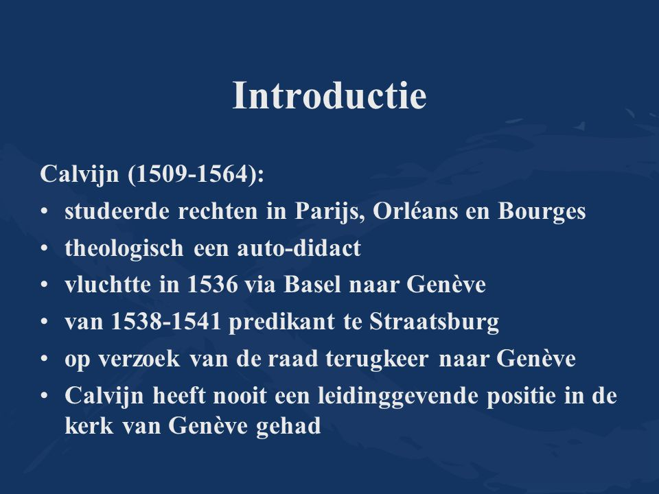Introductie Calvijn (1509-1564):