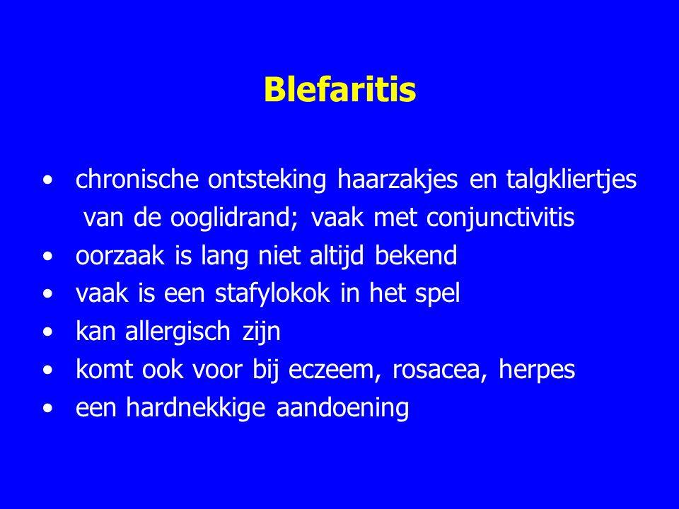 Blefaritis chronische ontsteking haarzakjes en talgkliertjes