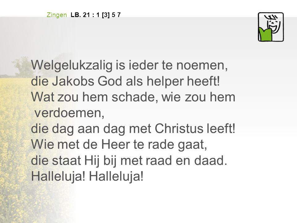 Welgelukzalig is ieder te noemen, die Jakobs God als helper heeft!