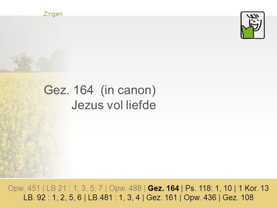 Gez. 164 (in canon) Jezus vol liefde