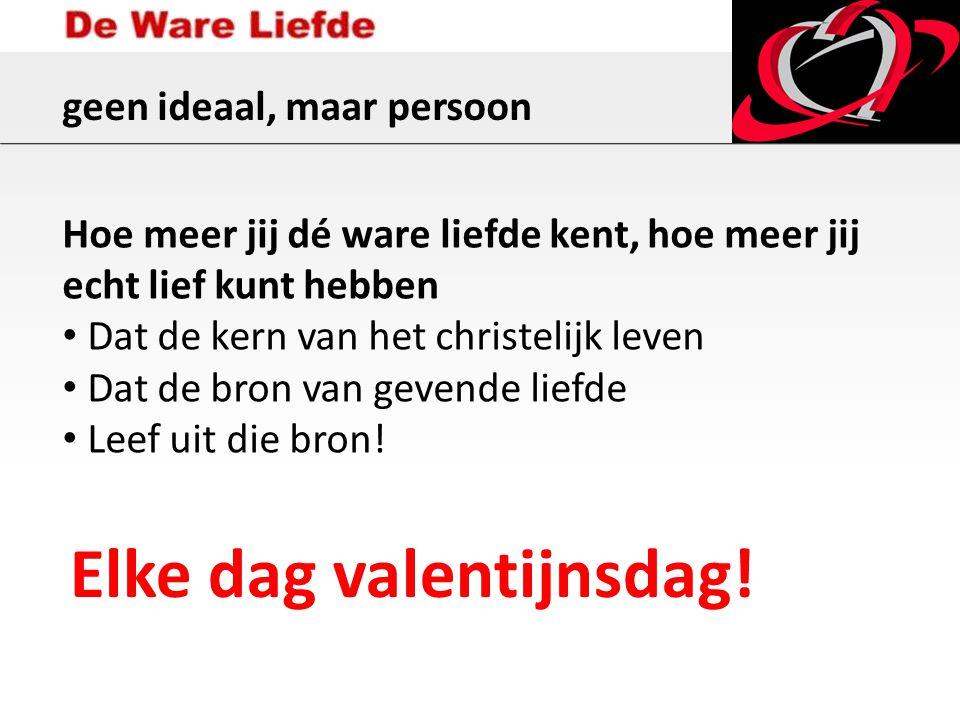 Elke dag valentijnsdag!