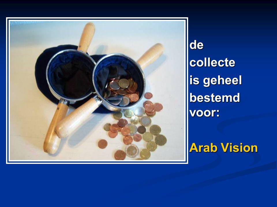 de collecte is geheel bestemd voor: Arab Vision