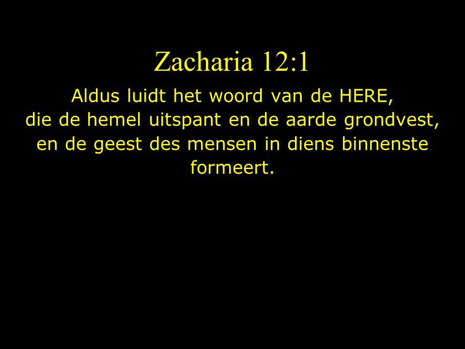 Zacharia 12:1 Aldus luidt het woord van de HERE,