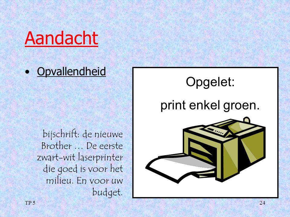 Aandacht Opgelet: print enkel groen. Opvallendheid