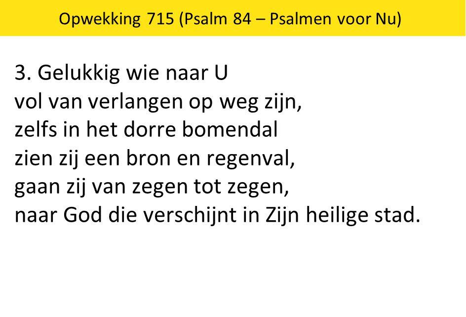 Opwekking 715 (Psalm 84 – Psalmen voor Nu)