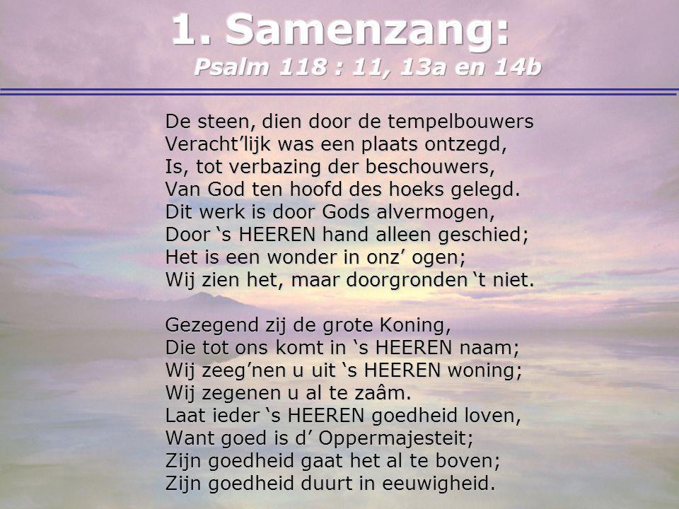 Samenzang: Psalm 118 : 11, 13a en 14b