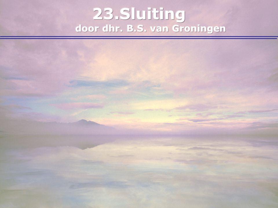 Sluiting door dhr. B.S. van Groningen