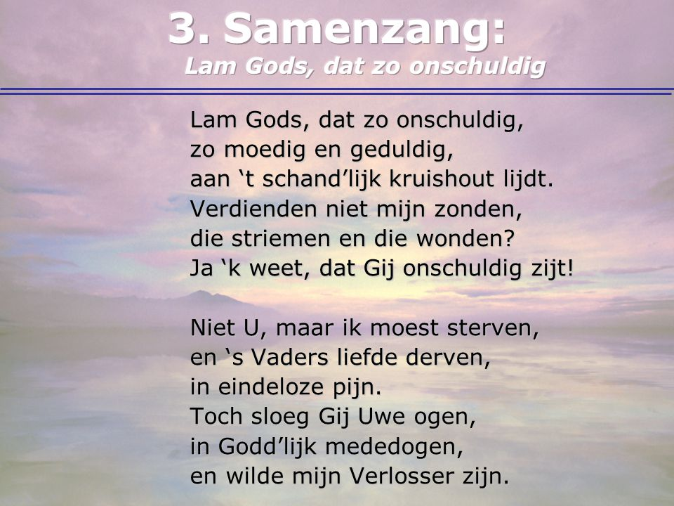 Samenzang: Lam Gods, dat zo onschuldig