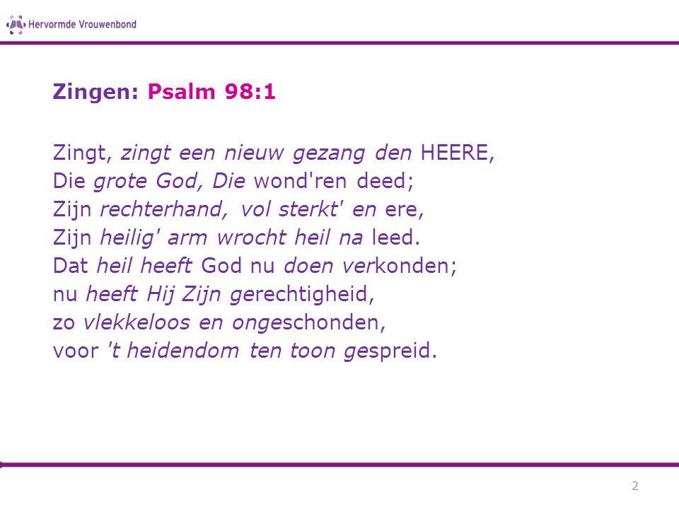 Zingen: Psalm 98:1