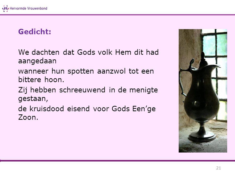 Gedicht: We dachten dat Gods volk Hem dit had aangedaan. wanneer hun spotten aanzwol tot een bittere hoon.