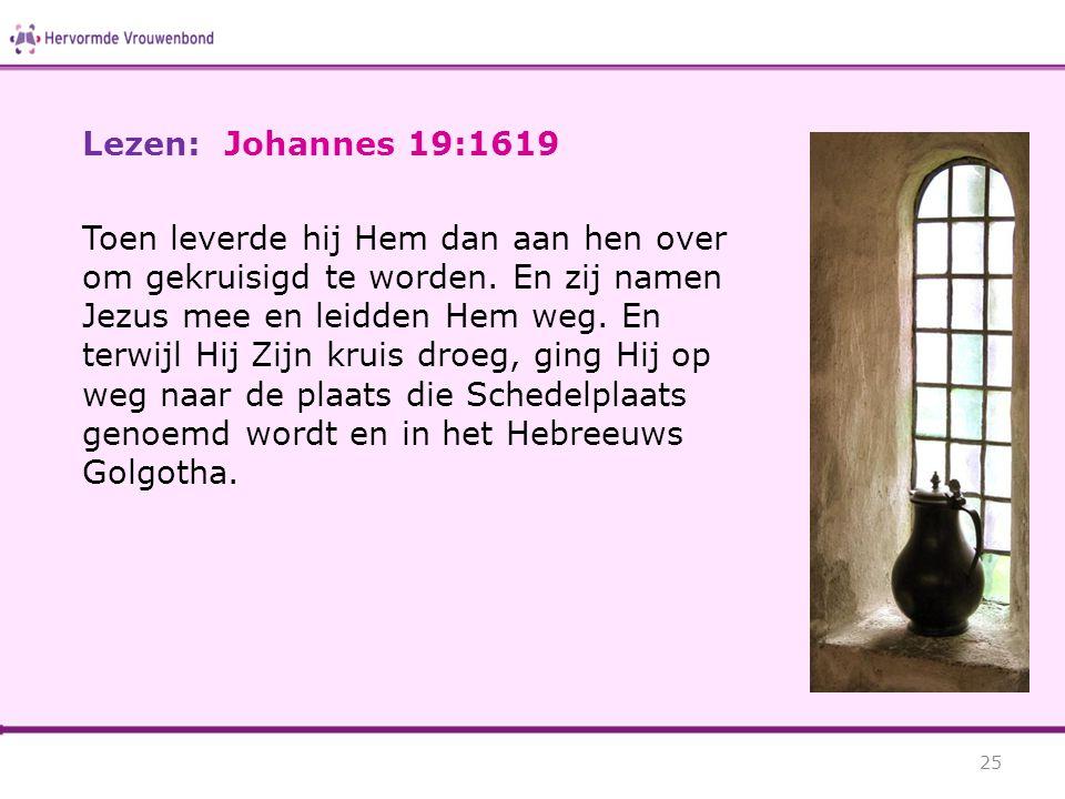 Lezen: Johannes 19:1619