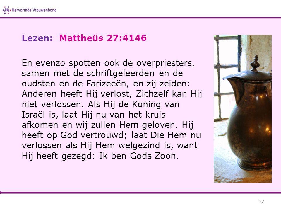 Lezen: Mattheüs 27:4146