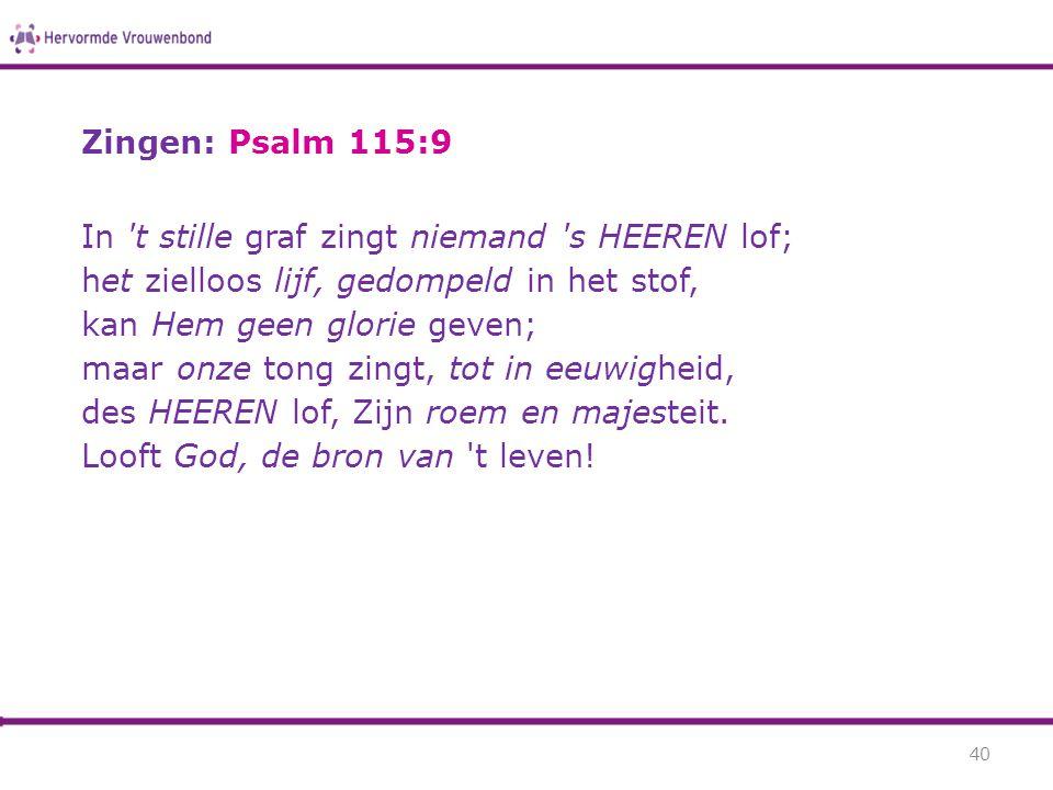 Zingen: Psalm 115:9