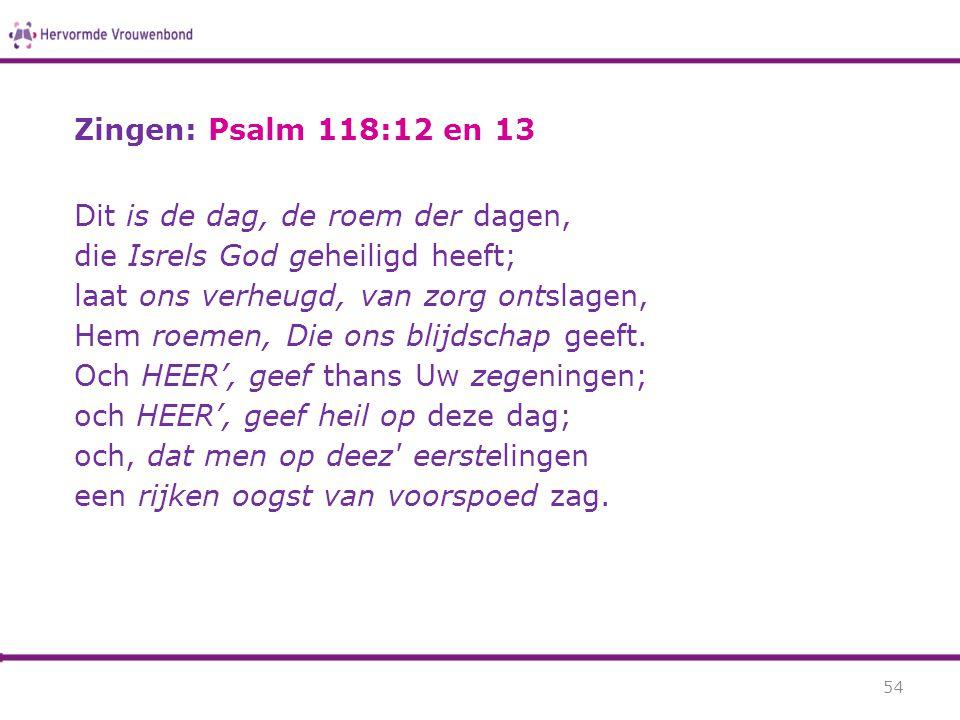 Zingen: Psalm 118:12 en 13