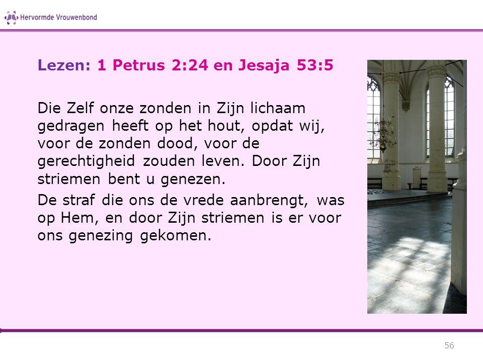 Lezen: 1 Petrus 2:24 en Jesaja 53:5