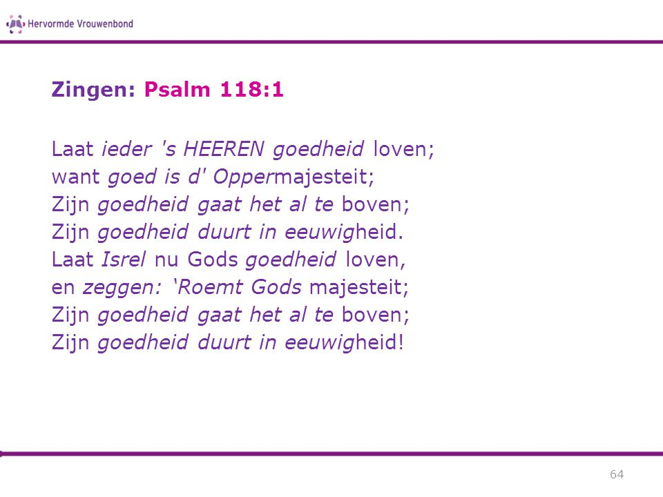 Zingen: Psalm 118:1