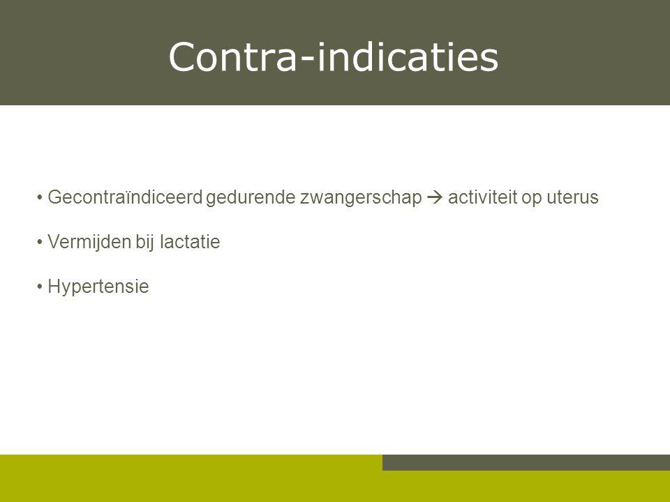 Contra-indicaties Gecontraïndiceerd gedurende zwangerschap  activiteit op uterus. Vermijden bij lactatie.