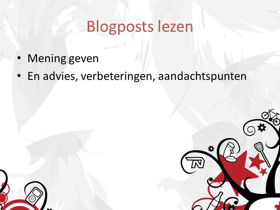 Blogposts lezen Mening geven En advies, verbeteringen, aandachtspunten
