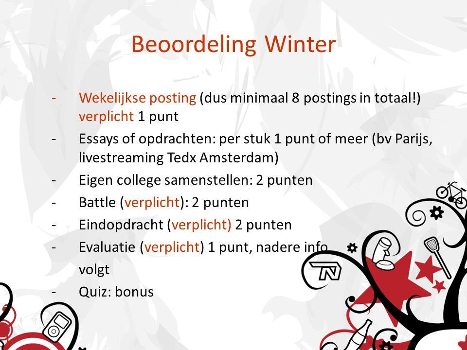 Beoordeling Winter Wekelijkse posting (dus minimaal 8 postings in totaal!) verplicht 1 punt.