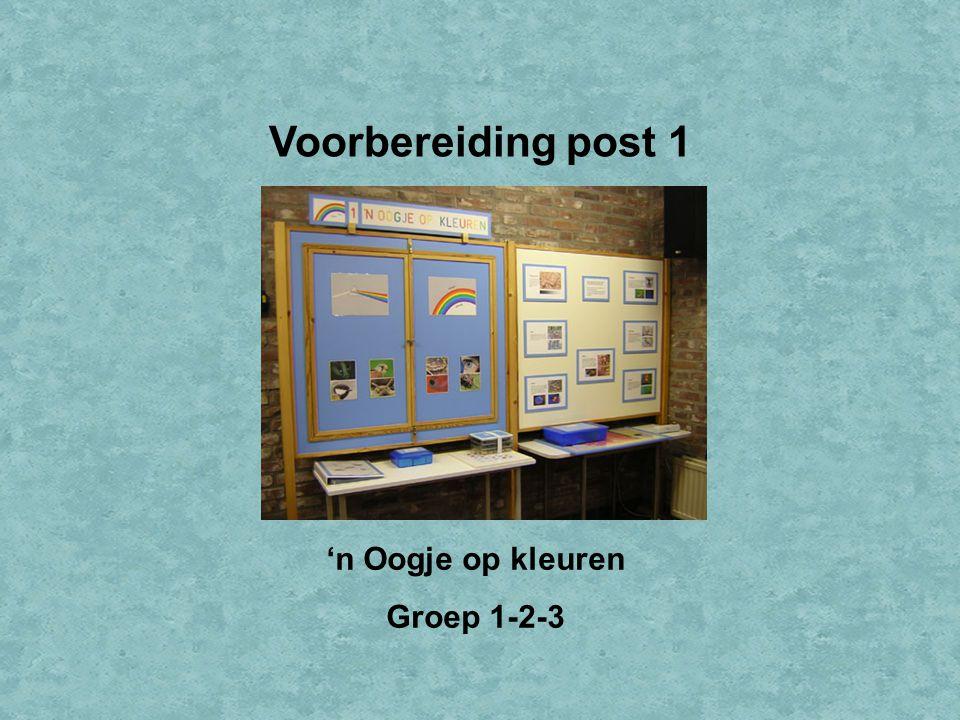 Voorbereiding post 1 'n Oogje op kleuren Groep 1-2-3