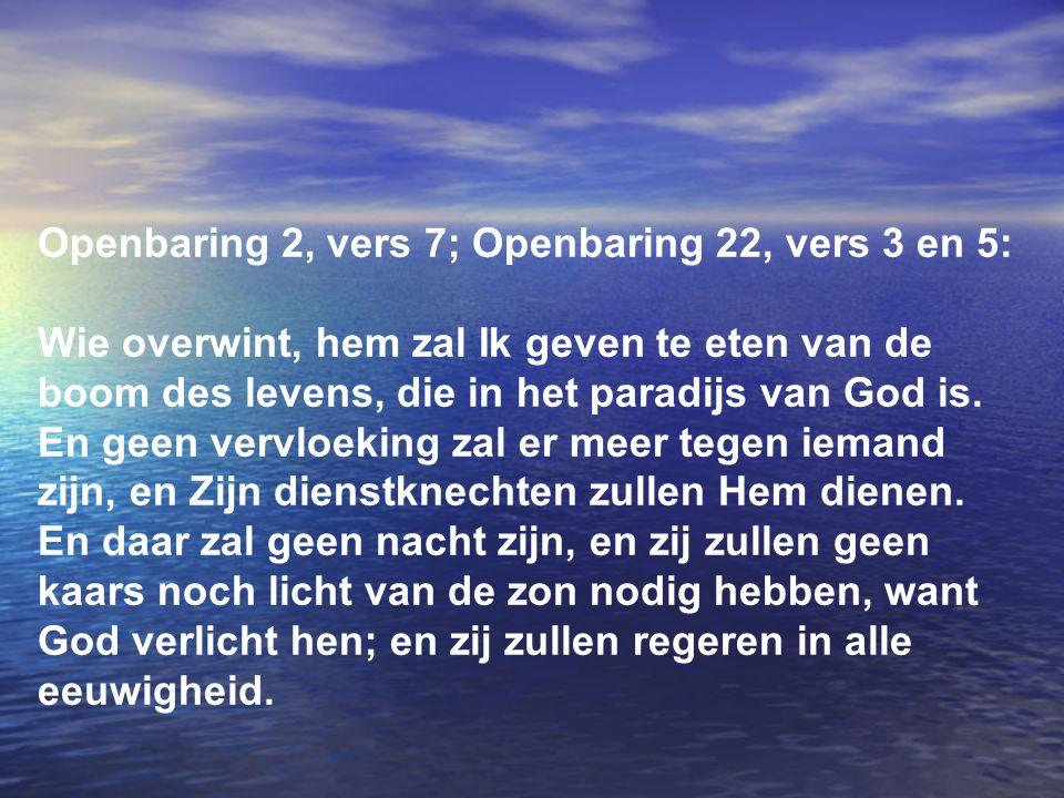 Openbaring 2, vers 7; Openbaring 22, vers 3 en 5: